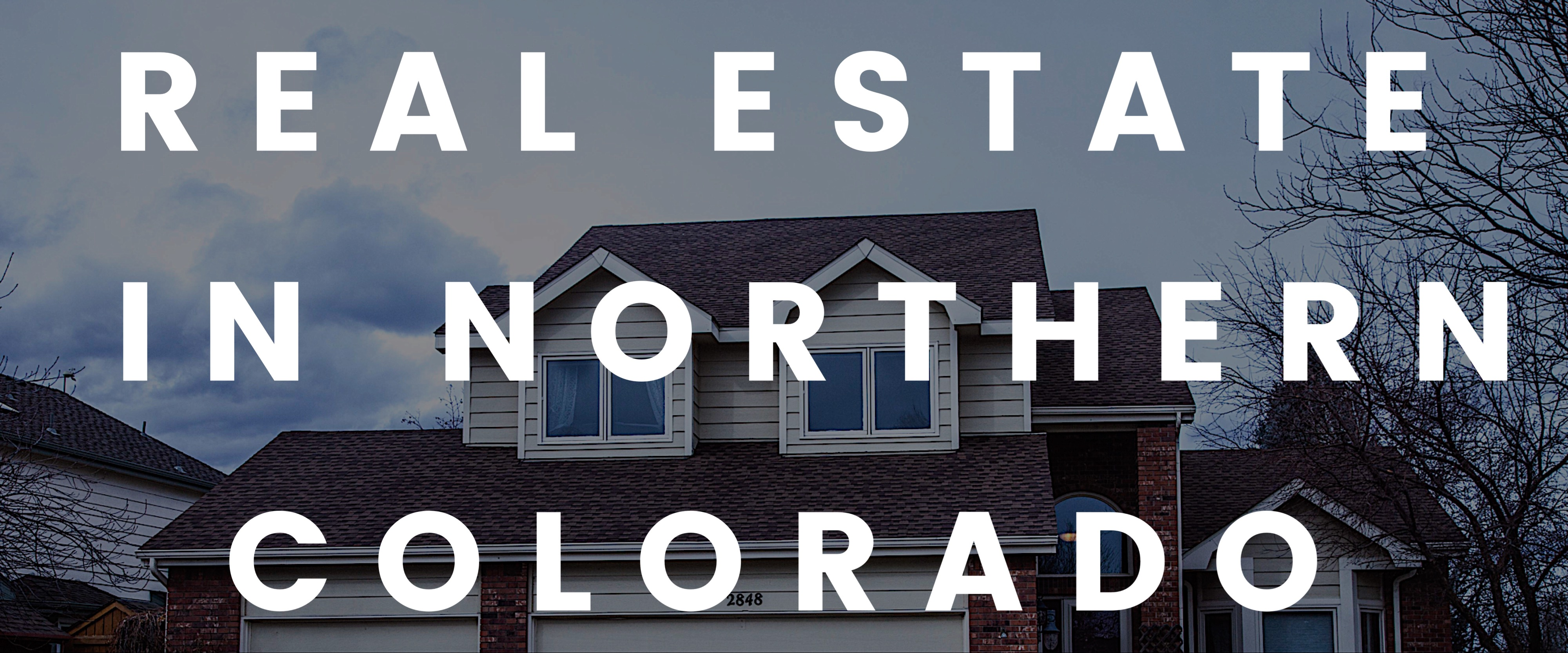 Real Estate and homes for sale in Northern Colorado, Fort Collins, Loveland, Greeley, Milliken, Johnstown, Eaton, Evans, Timnath, Severance, Windsor, Wellington, Laporte, Livermore, Red Feather Lakes, Longmont, Southeast fort collins, old town, new construction homes, FSBO, MLS, home search, Zillow