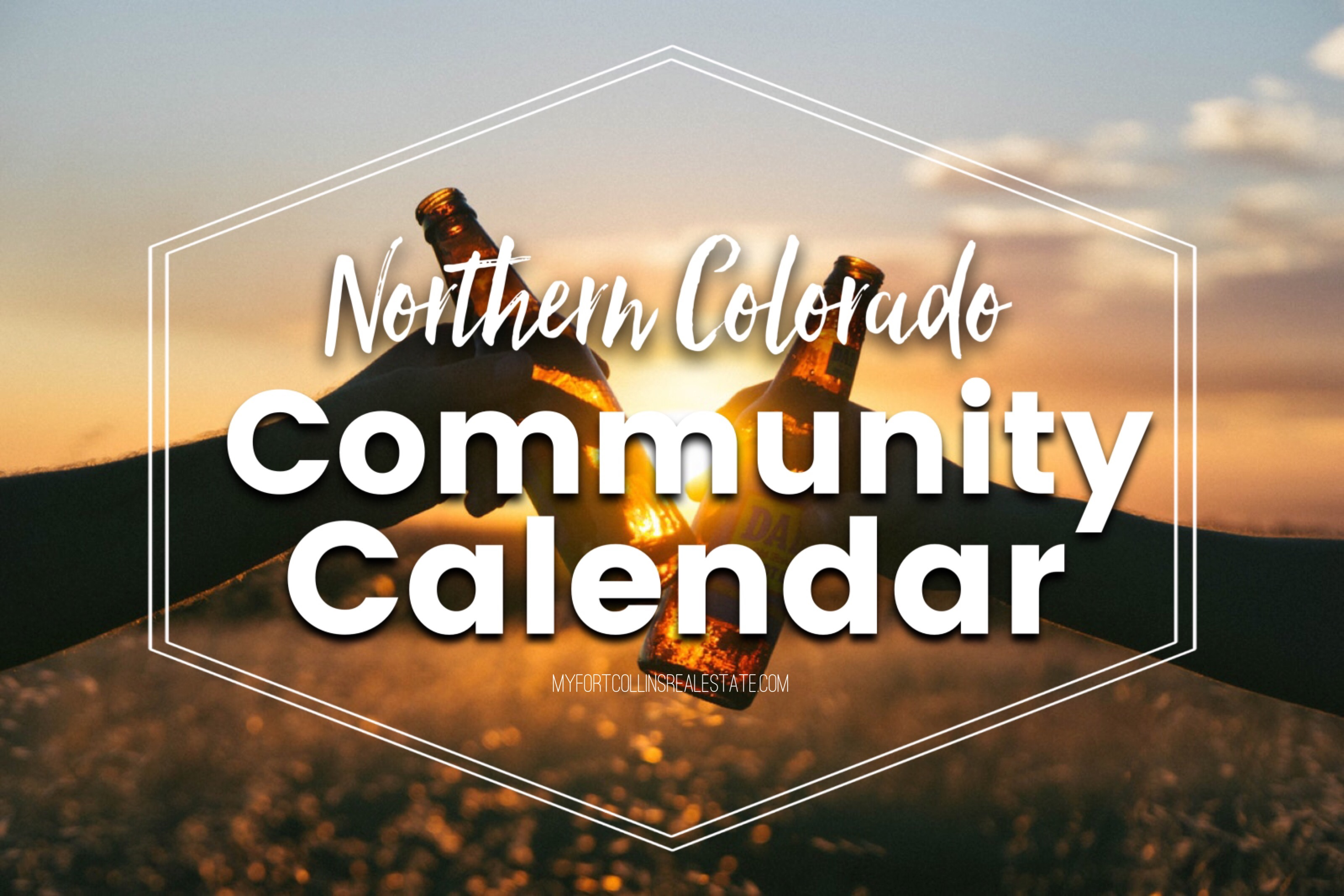 Things to do in Fort Collins, Loveland, Greeley, Windsor and Surrounding Northern Colorado, Northern Colorado Community Calendar, Fort Collins Events this weekend, Real Estate and Lifestyle in Northern Colorado, a blog by Joanna Gyrath, Fort Collins Realtor