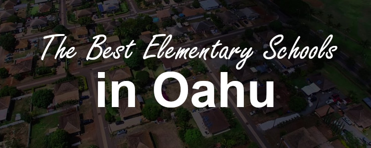The Best Elementary Schools in Oahu, HI