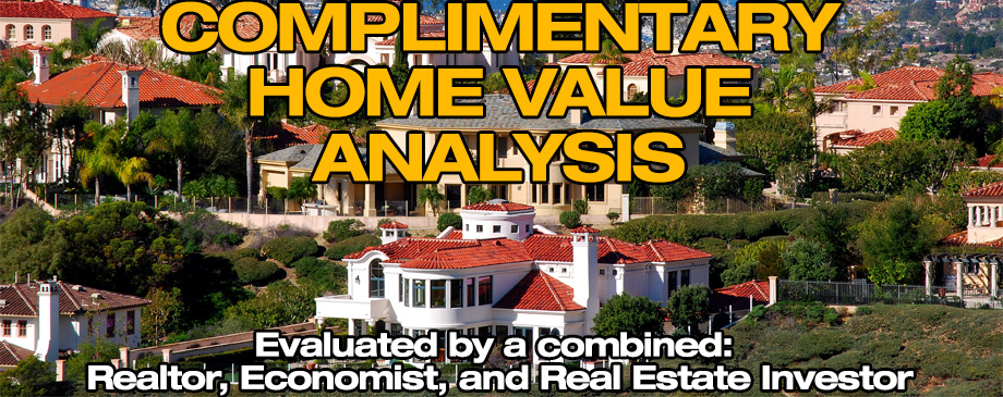 Complimentary Professional In-Depth Home Value Analysis
