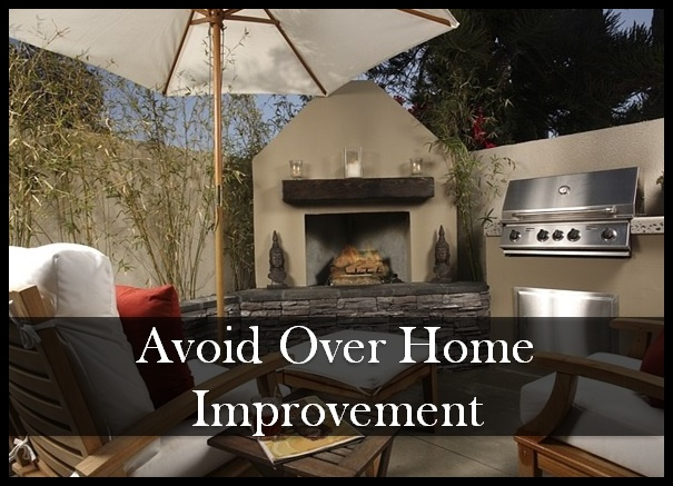 Avoid over improving your home
