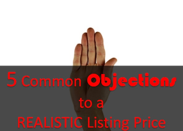 5 Common objections to a realistic listing price