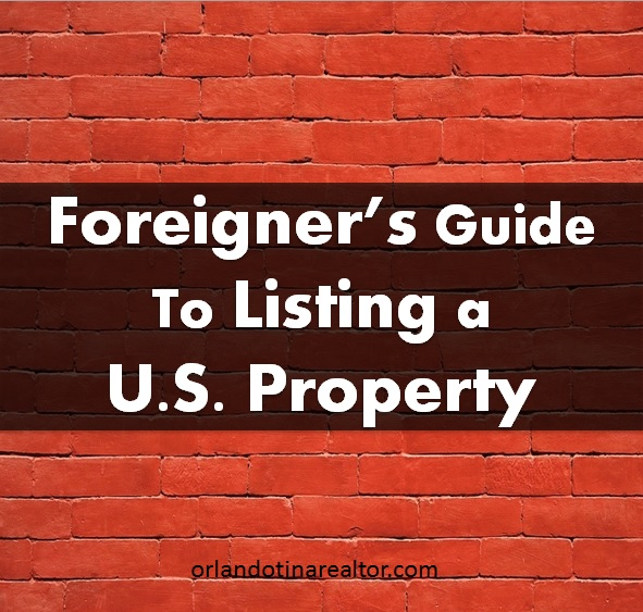 Foreigners guide to listing a US property