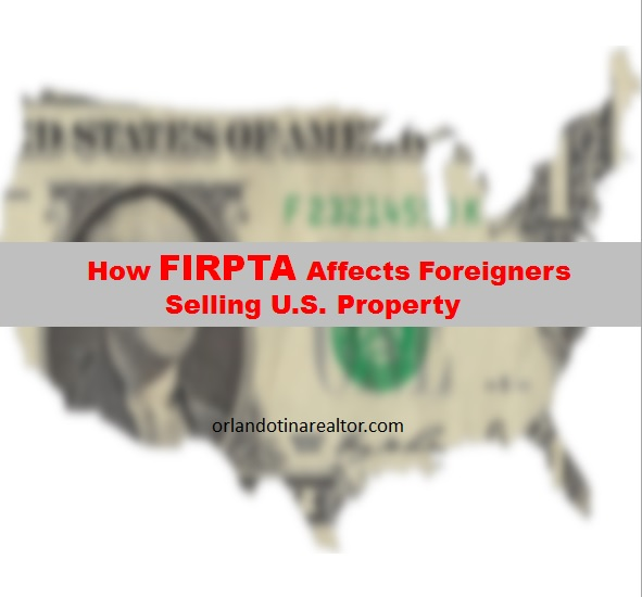 How FIRPTA affects foreigners selling U.S property