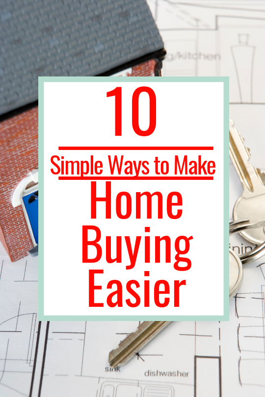 10 ways to make home buying eaiser