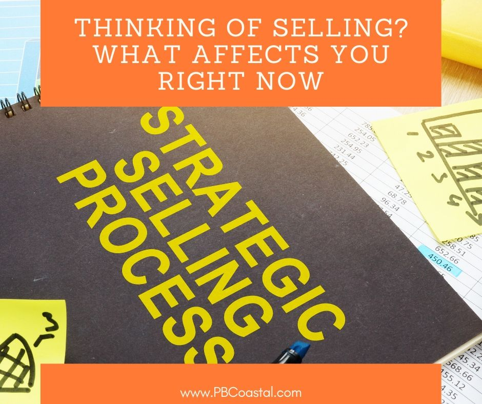 Thinking of Selling? What Affects You Right Now