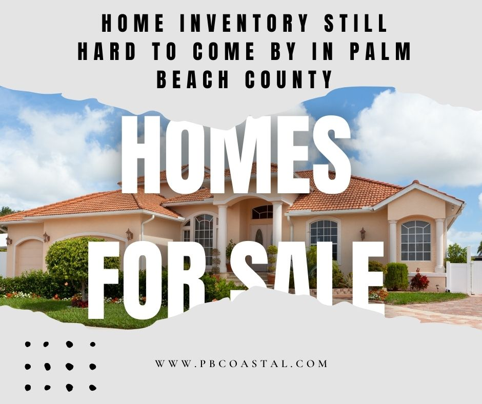 Home Inventory Still Hard to Come By in Palm Beach County