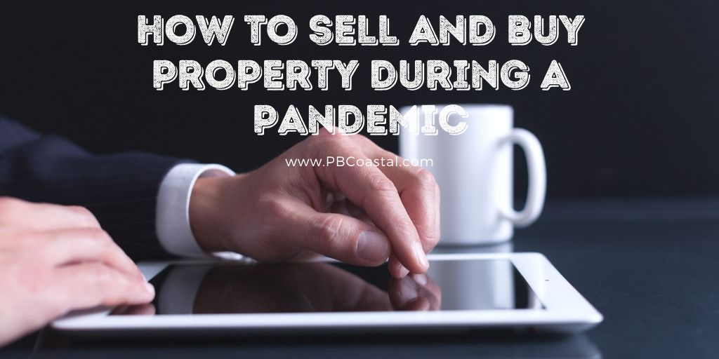 How to Sell and Buy Property During a Pandemic