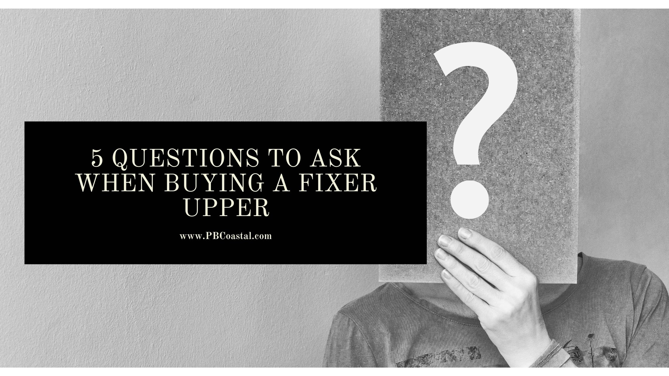 5 Questions to Ask When Buying a Fixer Upper