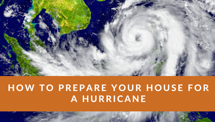 How to prepare your house for a hurricane
