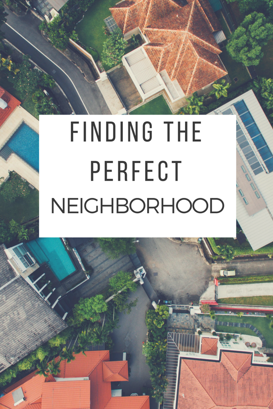 What to Look for in the Perfect Neighborhood