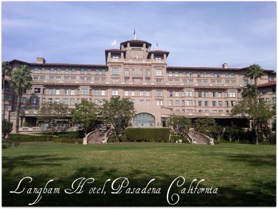 Langham Hotel in Pasadena California