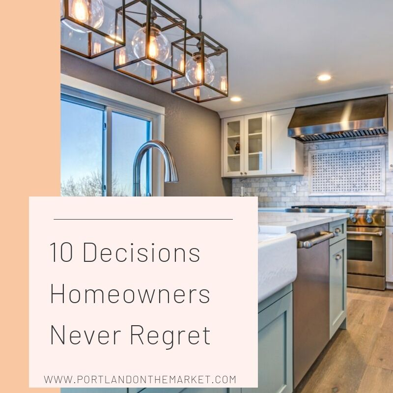 10 Decisions Homeowners Never Regret