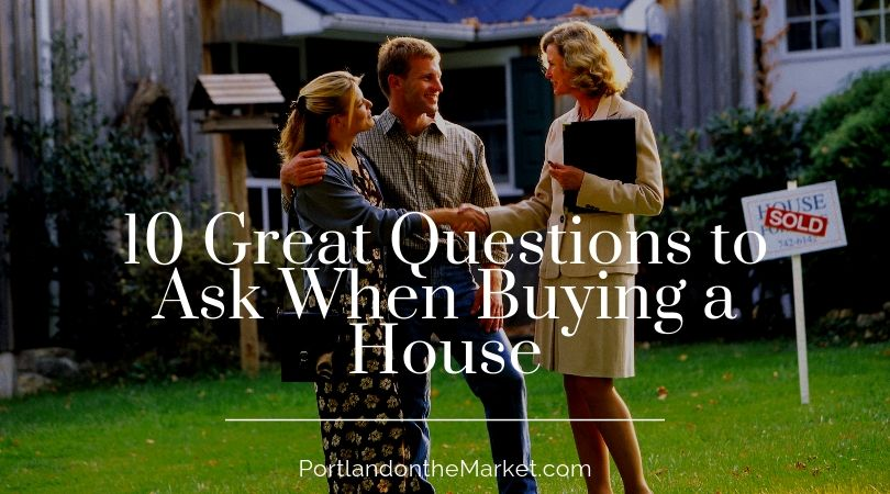 10 Great Questions to Ask When Buying a House