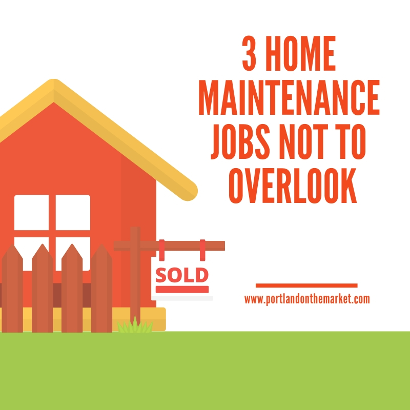 3 Home Maintenance Jobs You Can't Overlook