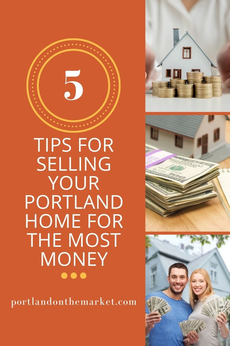 5 Tips for Selling Your Portland Home for the Most Money
