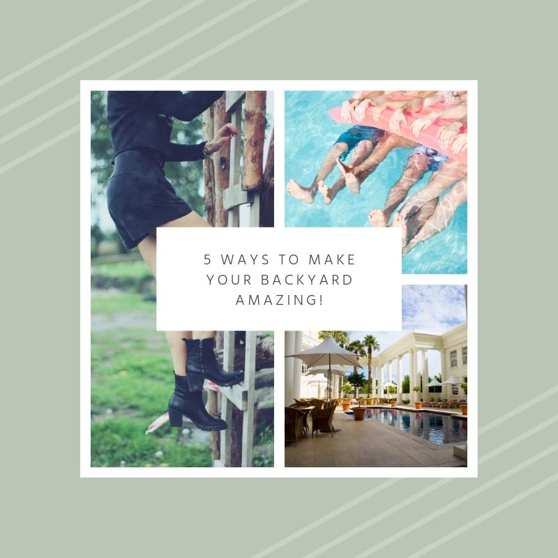 5 Ways to Make Your Neighbors Jealous of Your Backyard