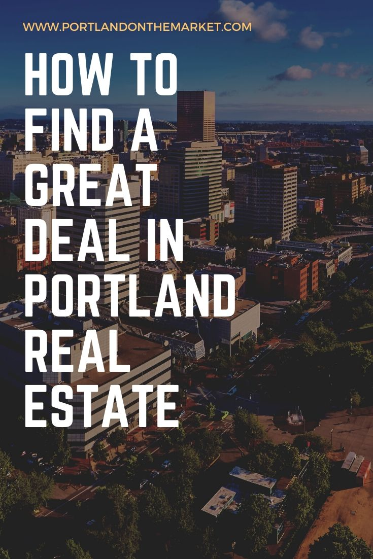 How to Find a Great Deal in Portland Real Estate
