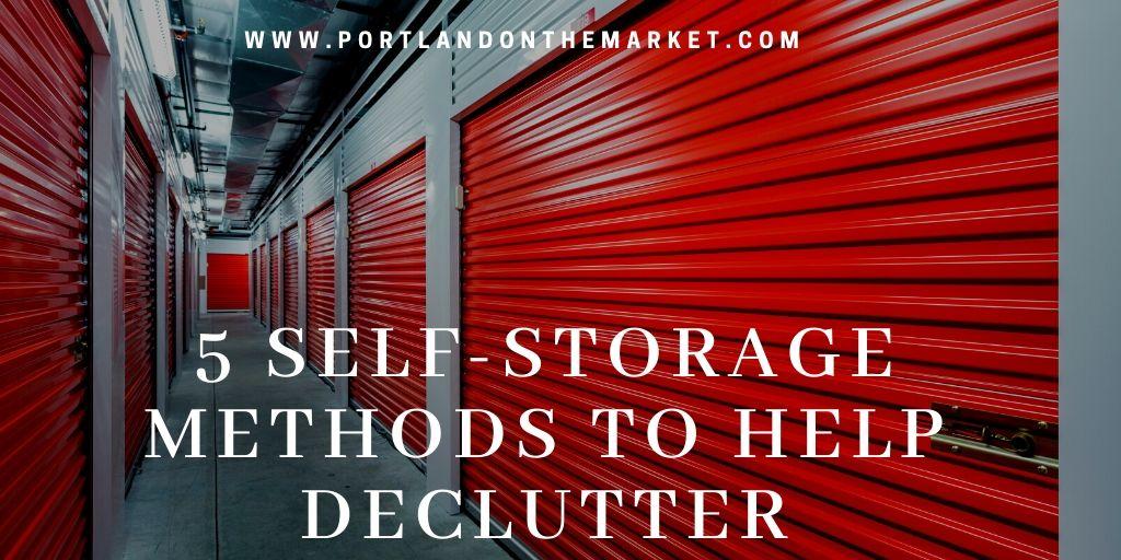 5 Self-Storage Methods to Help Declutter