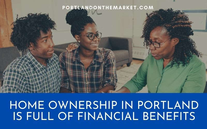 Home Ownership in Portland is Full of Financial Benefits