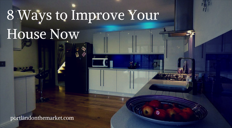 8 Ways to Improve the Look of Your Home Fast!