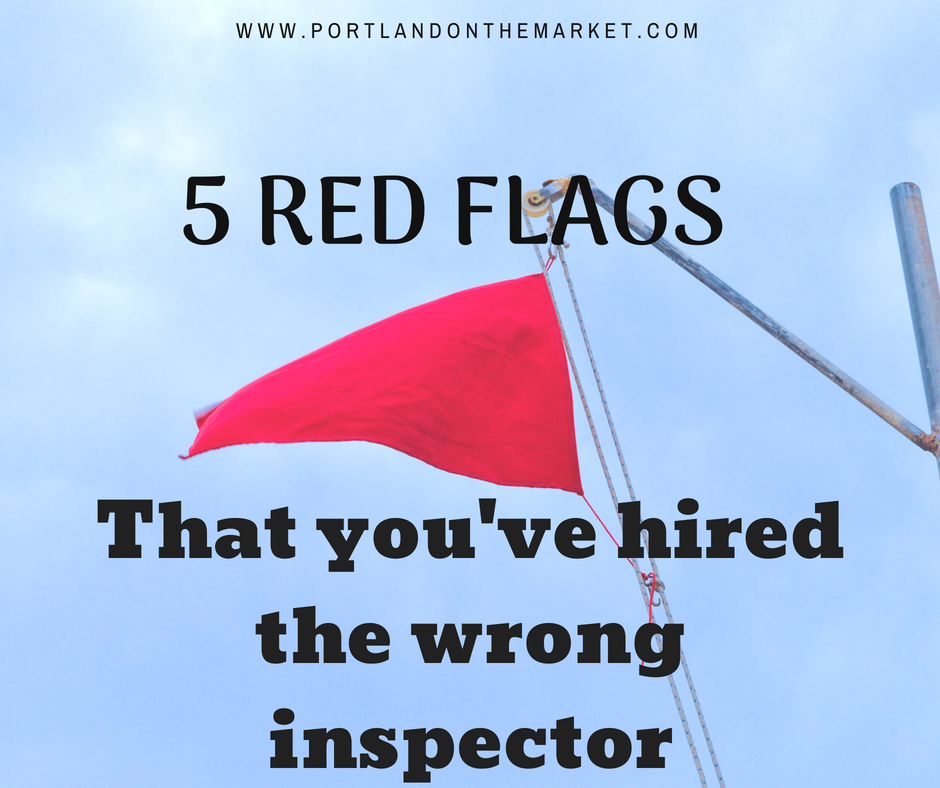 5 Signs You May Not Have Hired the Right Home Inspector