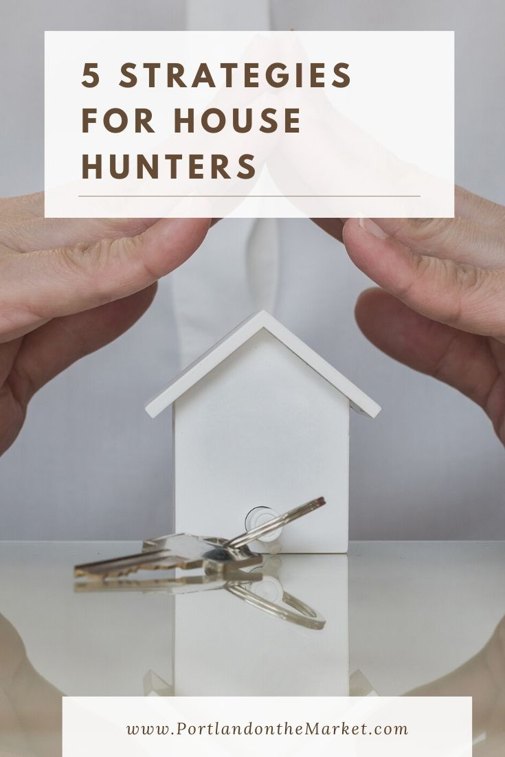 5 Strategies for House Hunters