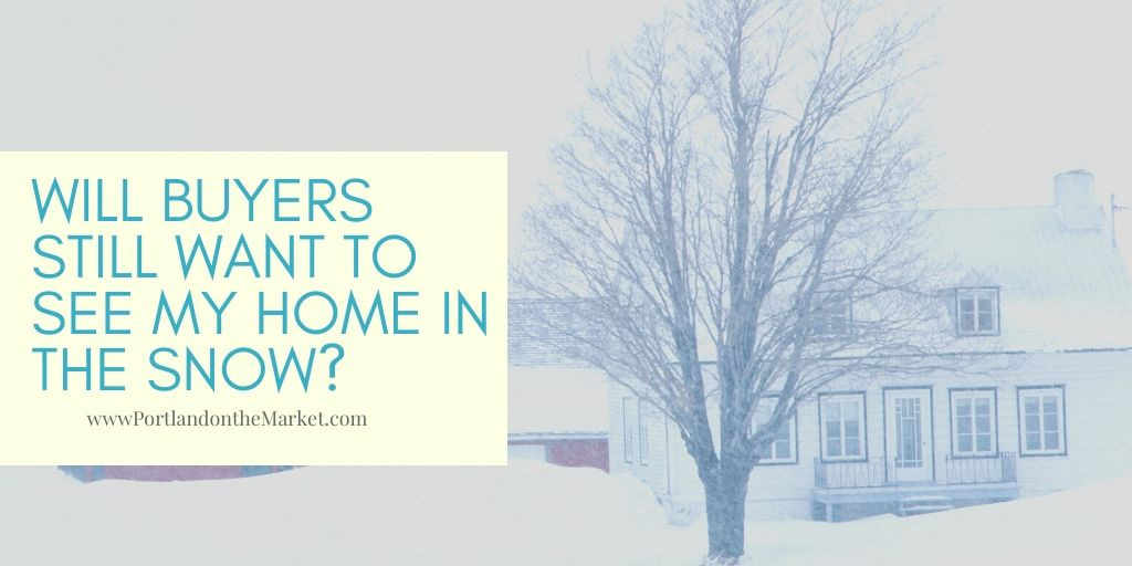 Will Buyers Still Want to See My Home in the Snow?