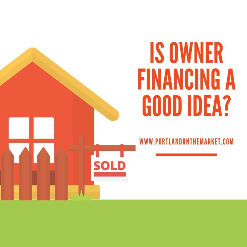Are Owner Financed Homes a Good Idea?