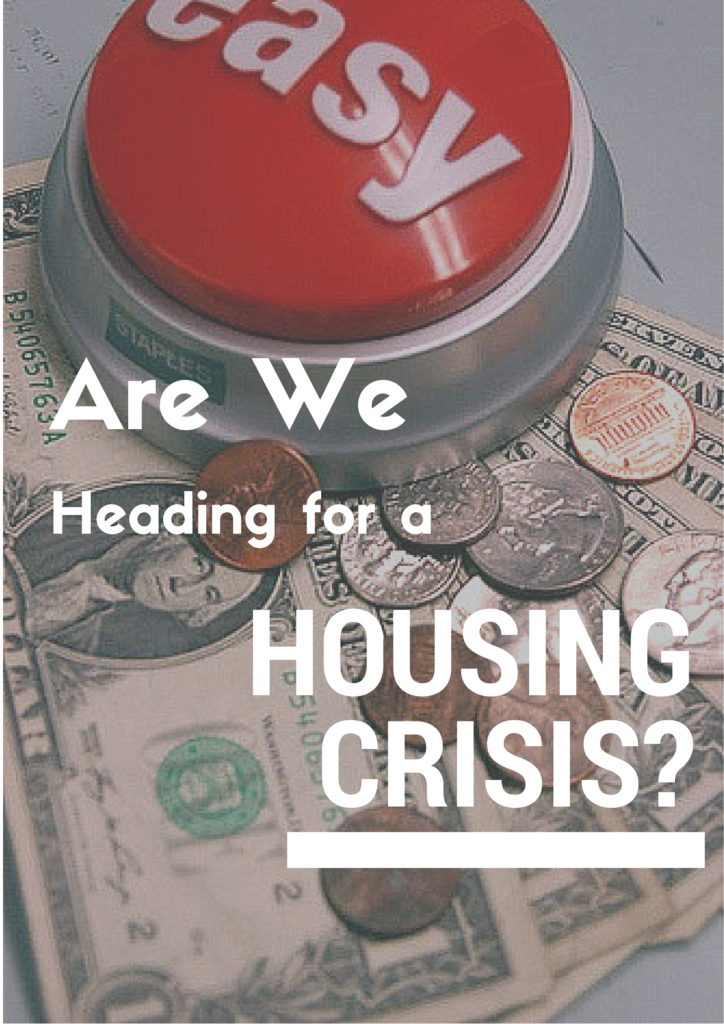 Are we headed for another housing crisis?