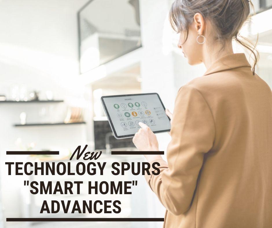"New Technology Spurs ""Smart Home"" Advances"