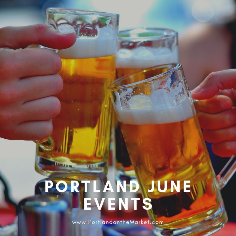 Amazing Events Happening in June in Portland