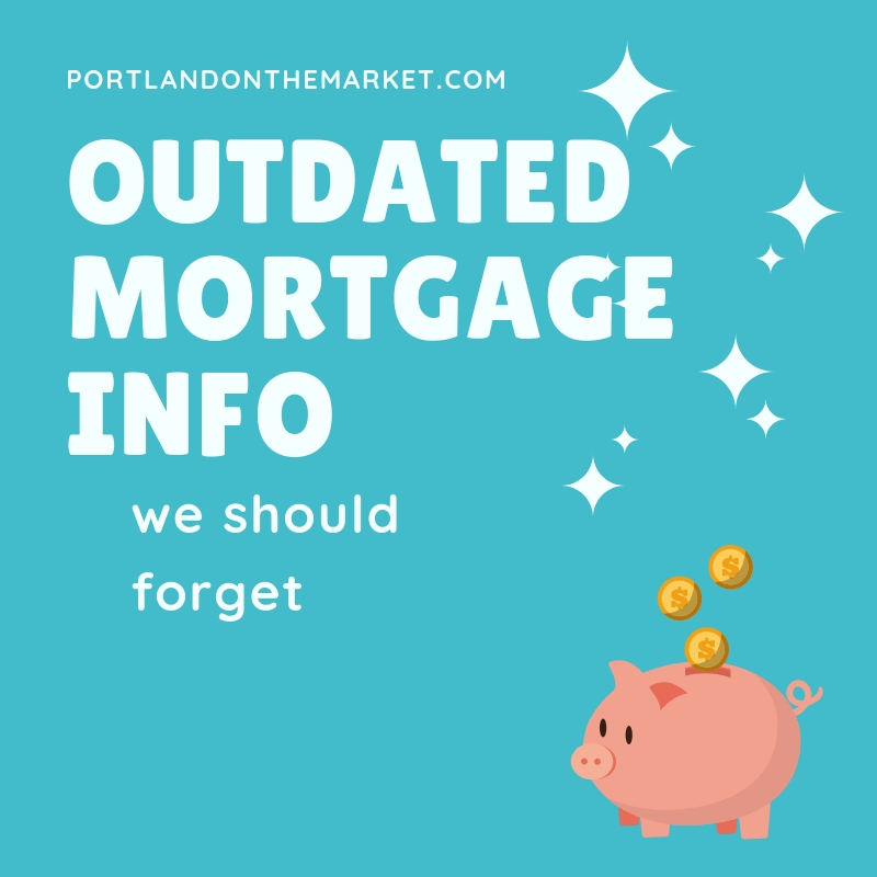 Outdated Mortgage Advice to Forget