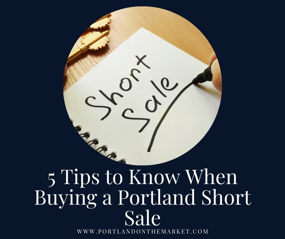 5 Tips to Know When Buying a Portland Short Sale