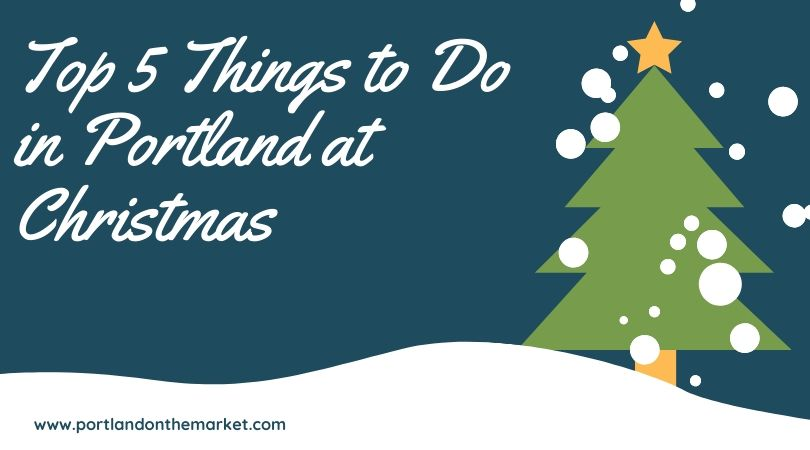 Top 5 Things to Do in Portland at Christmas