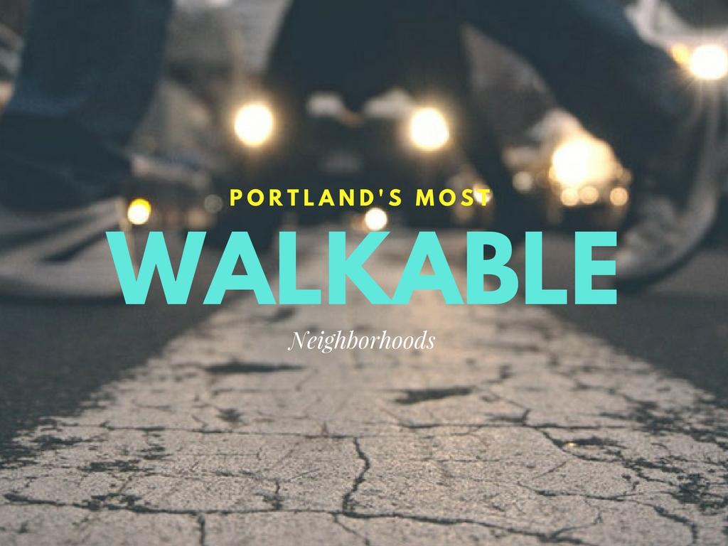 Portland's Most Walkable Neighborhoods