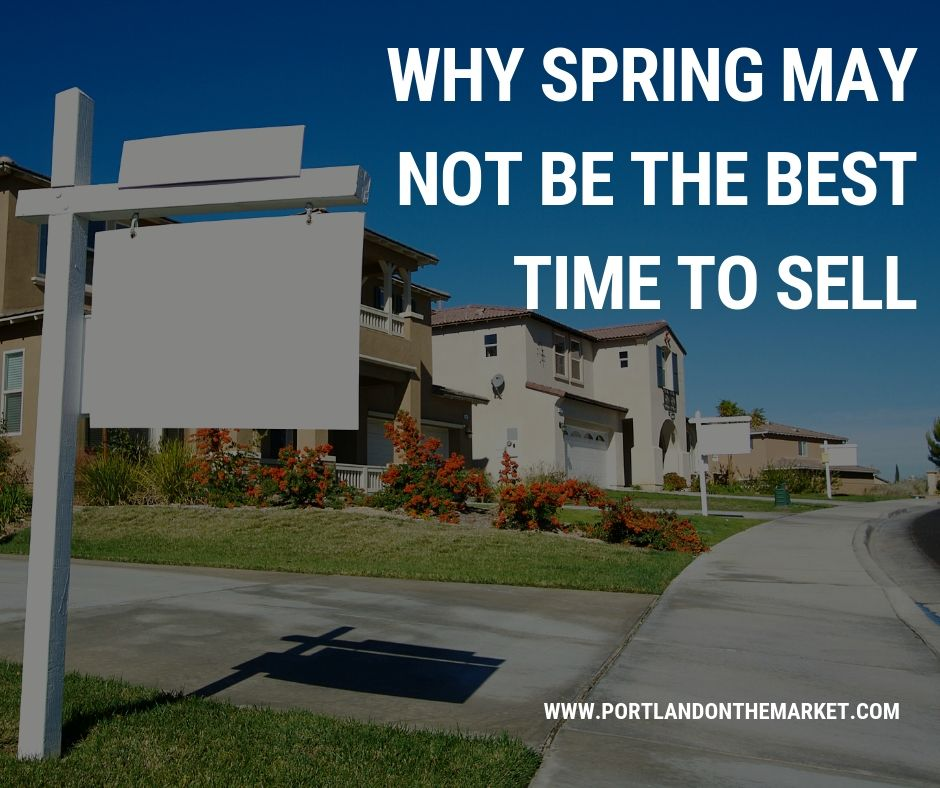 Why Spring May Not Be the Best Time to Sell