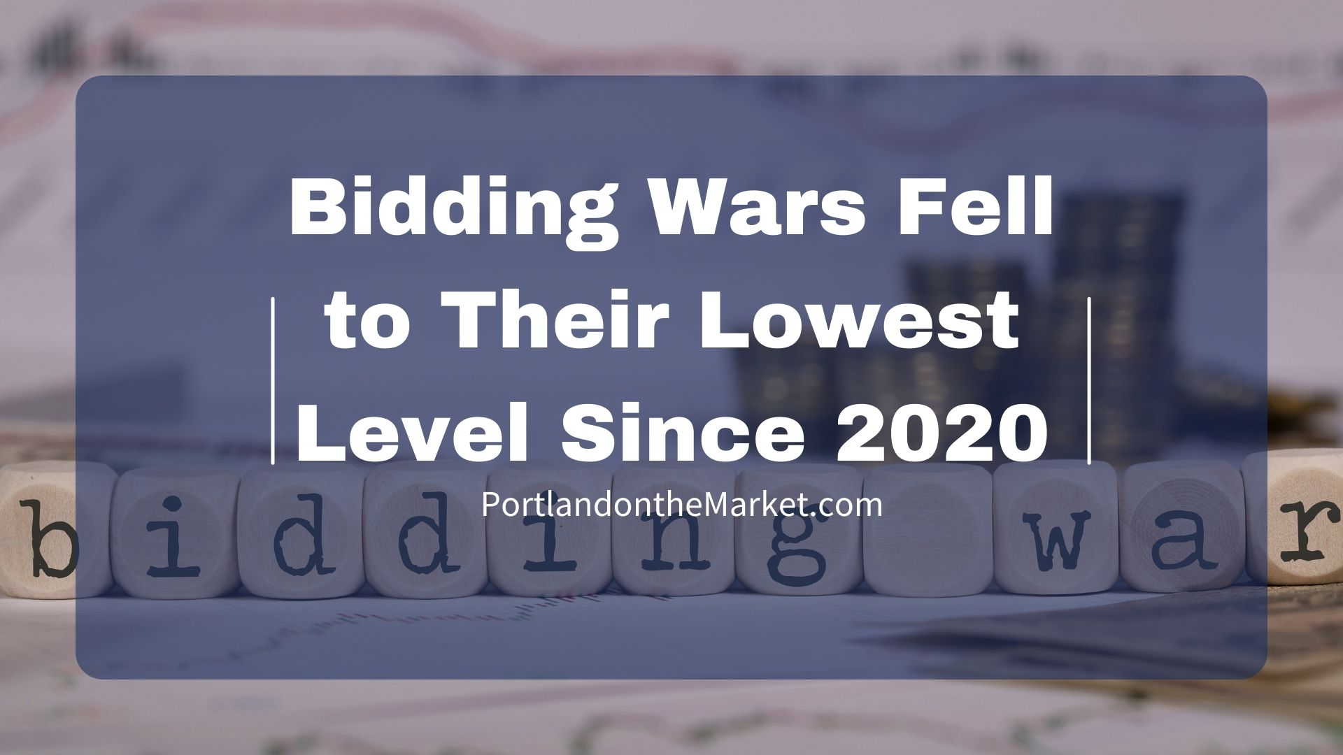 Bidding Wars Fell to Their Lowest Level Since 2020