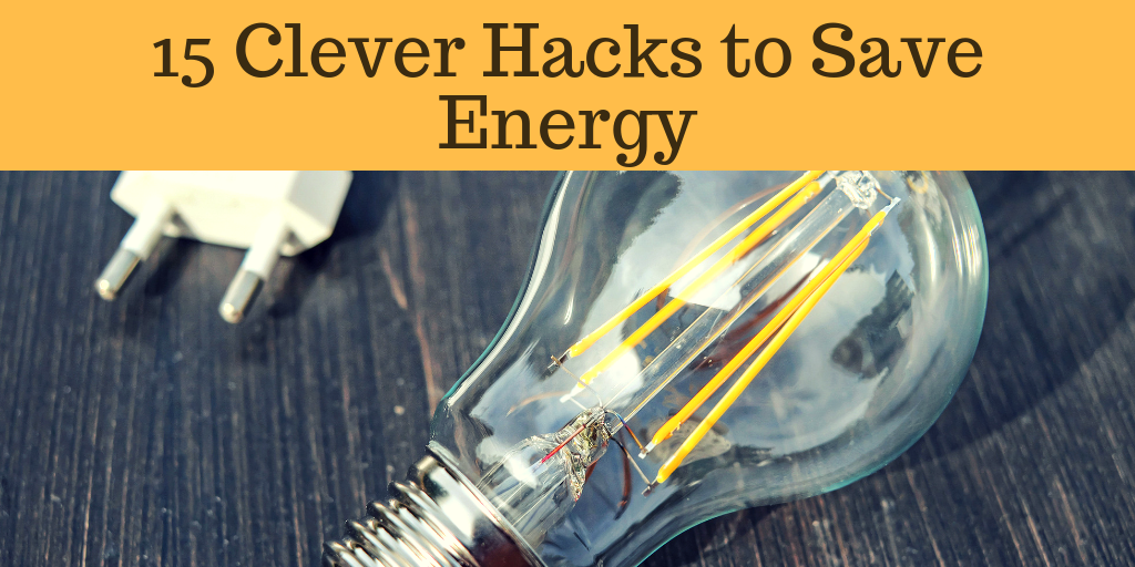 15 Cleaver energy saving hacks