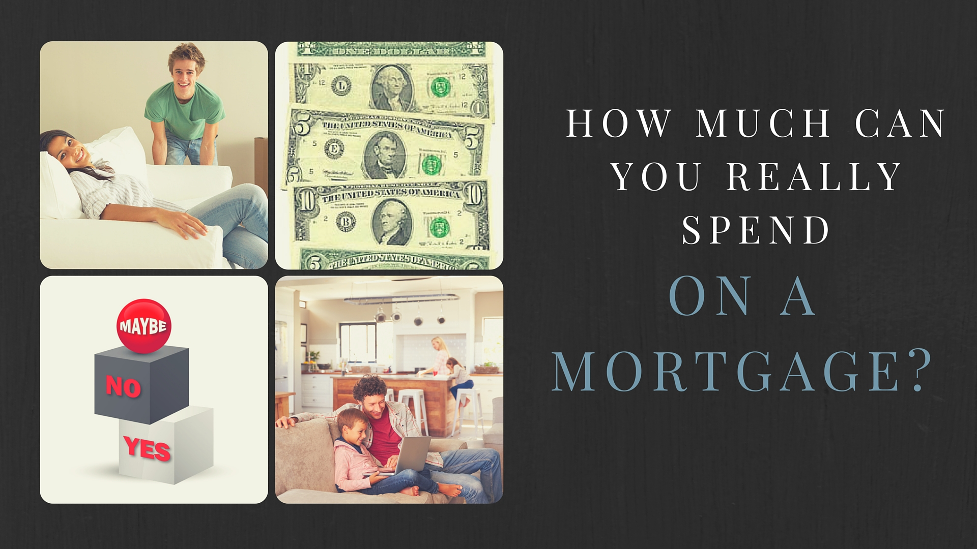 How much should we spend on a mortgage