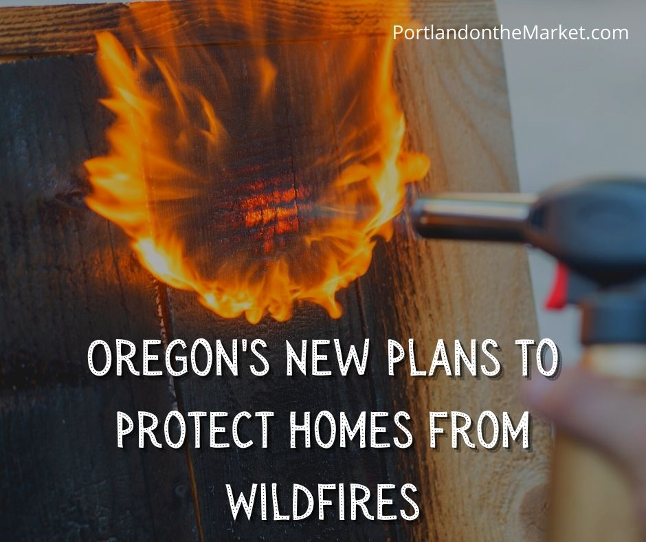 Oregon's New Plans to Protect Homes from Wildfires