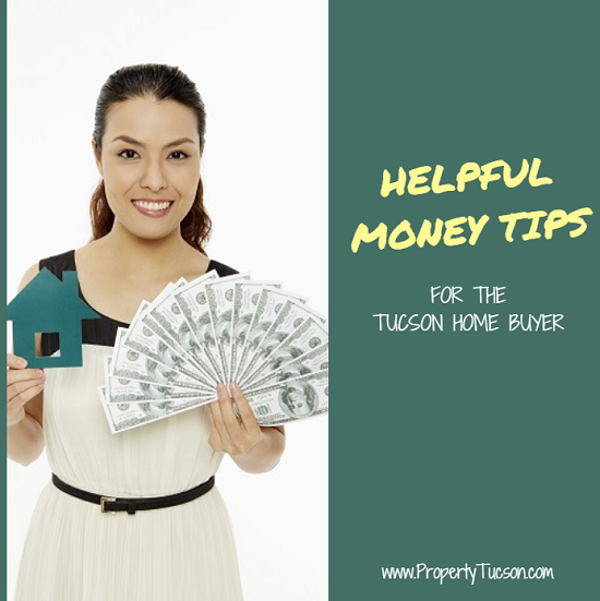 Whether you're buying your first or fifth Tucson home, these money tips help alleviate some of stress that comes up whenever you make a major investment like purchasing a property.