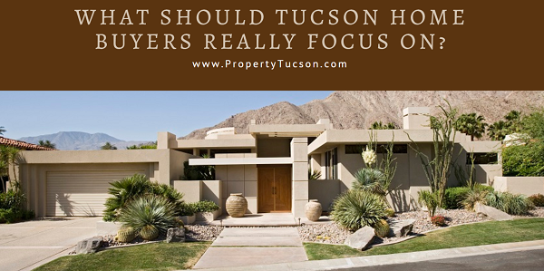 Price is only one of the things to Tucson home buyers should focus on when looking at a house for sale.