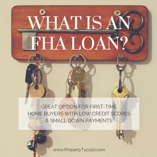 An FHA loan allows a buyer to purchase a Tucson home with as little as 3.5% down and a lower credit score than a conventional mortgage.