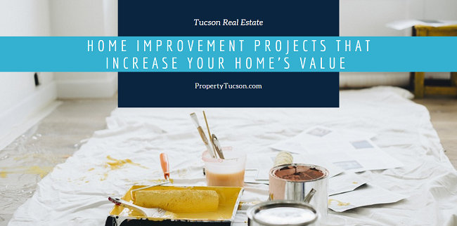 If your Tucson house needs a little updating, consider focusing your budget on these home improvement projects that actually increase your home's value.