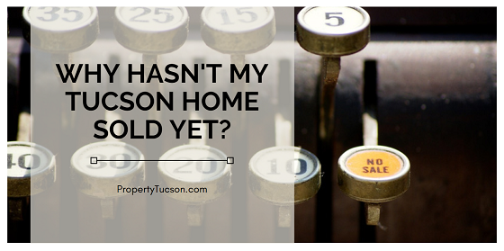 Have you had your Tucson home listed on the market for a while without any luck? The reason it hasn't sold yet might be easily fixed. Or it could be due to forces outside of your control.