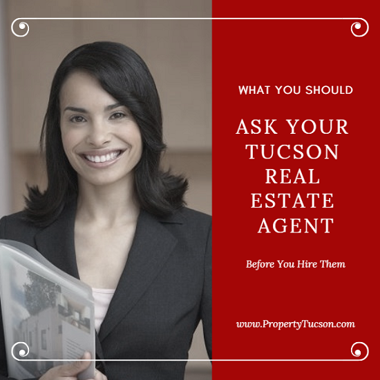 Before you decide on which Tucson real estate agent to hire, make sure you ask some very important questions first.