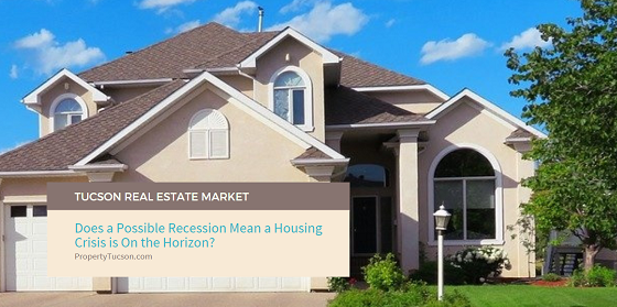 With whispers of a possible recession due to this pandemic, how will it affect the Tucson real estate market?