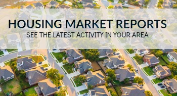MARKET REPORTS AND HOME VALUES