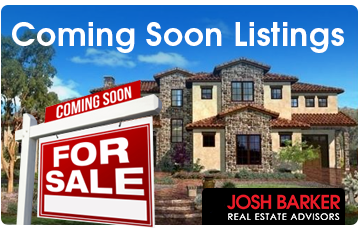 Josh Barker Real Estate Advisors - Coming Soon Listings